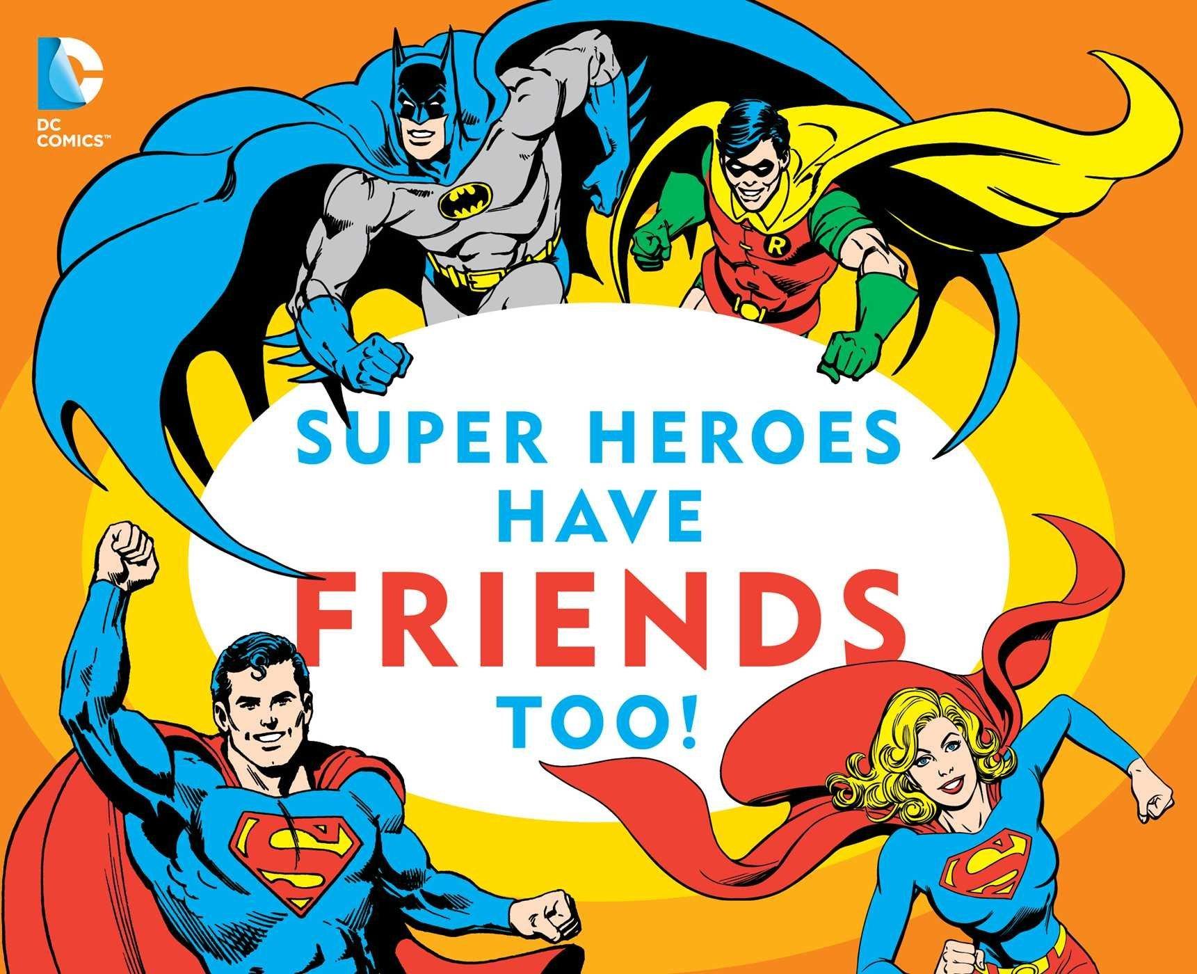 Download Super Heroes Have Friends Too! (DC Super Heroes) ebook
