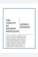 The Toxicity of Environmentalism Kindle Edition