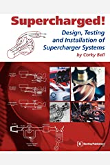 Supercharged! Design, Testing and Installation of Supercharger Systems Paperback