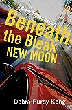 Beneath the Bleak New Moon (Casey Holland Mysteries Book 3)