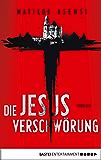 Die Jesus-Verschwörung: Thriller