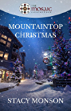 Mountaintop Christmas (My Father's House Book 2)