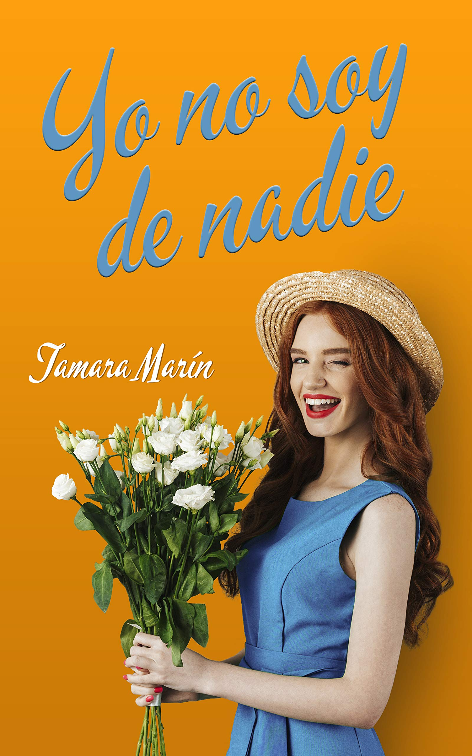 Yo no soy de nadie por Tamara Marín