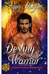 Destiny of a Warrior (Legends of the Fenian Warriors Book 4) Kindle Edition