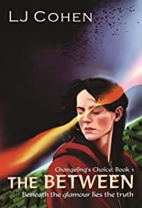 The Between: Changeling's Choice, book 1