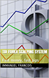 TDI Forex Scalping System: Fast money, fast pips (English Edition)