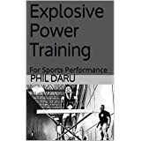 Explosive Power Training: For Sports Performance