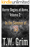 Horror Begins at Home, Volume II: In the Summer of '79