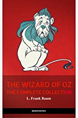 Oz: The Complete Collection (The Greatest Fictional Characters of All Time) (The Wizard of Oz Collection) Kindle Edition