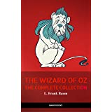 Oz: The Complete Collection (The Greatest Fictional Characters of All Time) (The Wizard of Oz Collection)