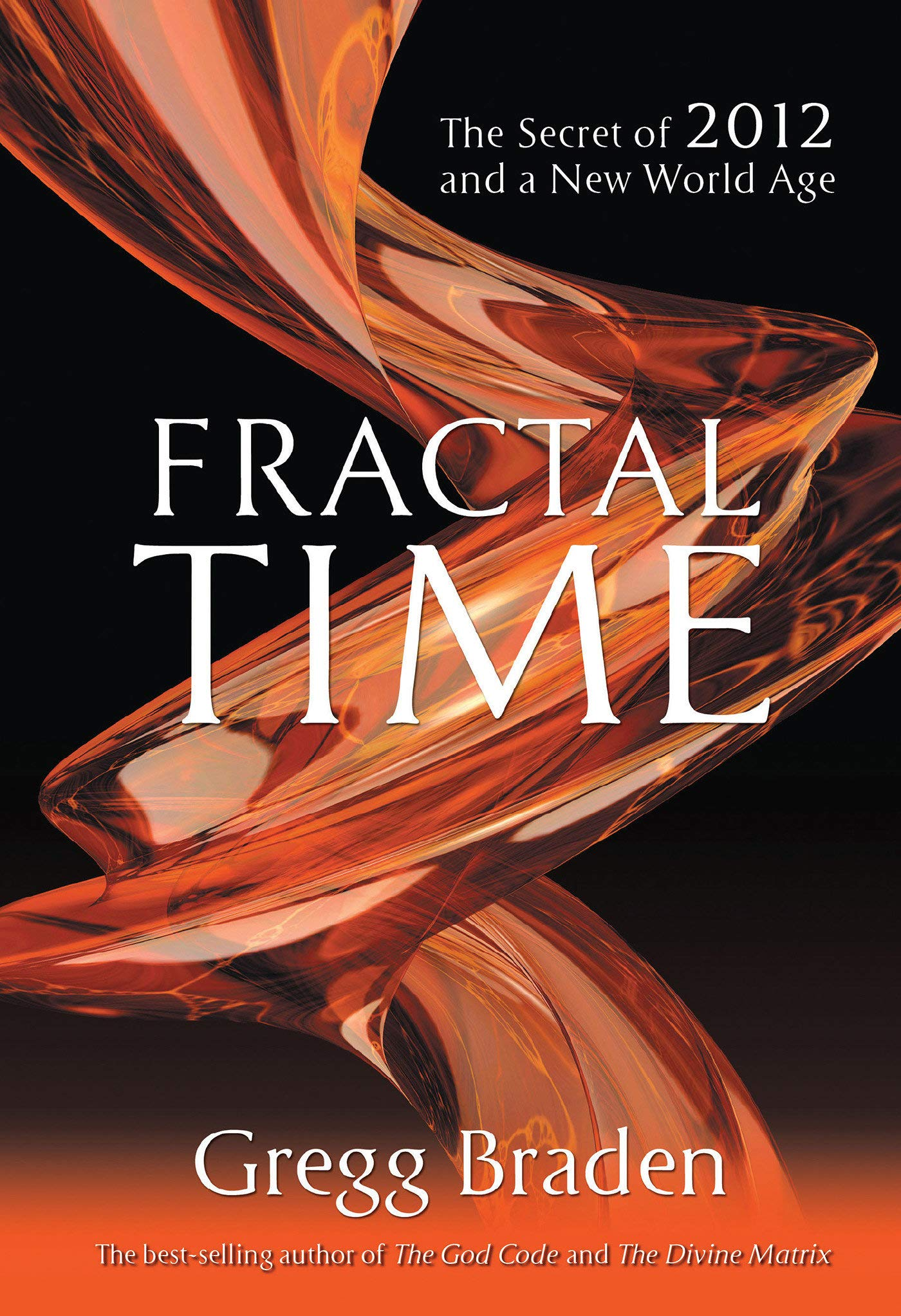 Fractal Time: The Secret of 2012 and a New World Age ebook