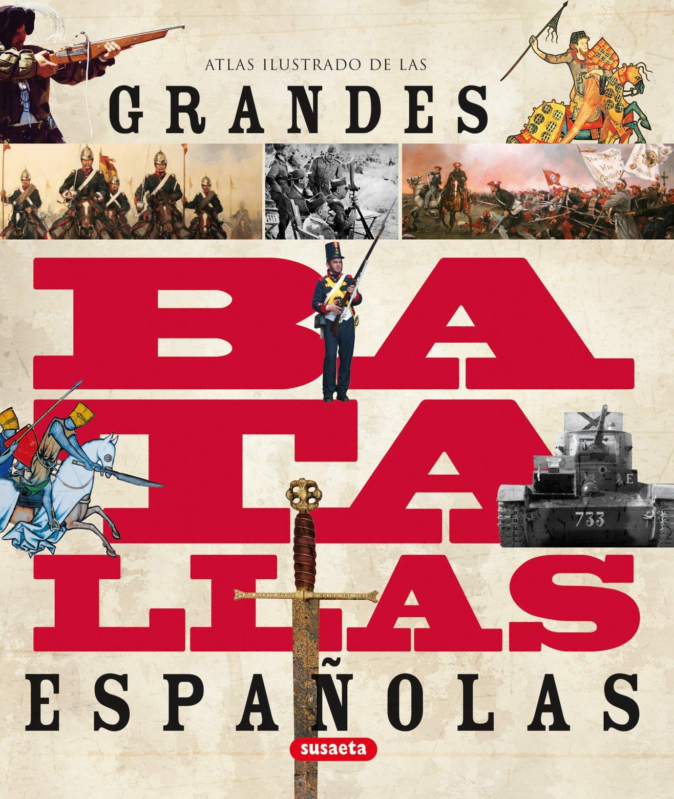 Grandes Batallas Españolas (Atlas Ilustrado): Amazon.es: Vázquez García, Juan, Molina Franco, Lucas, Susaeta, Equipo: Libros