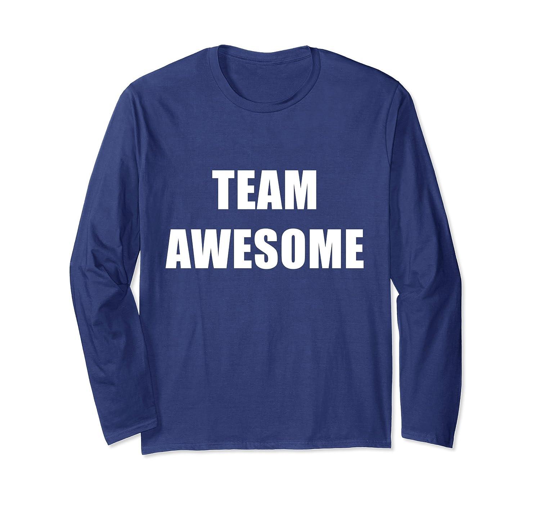 Team Awesome Long Sleeve Shirt #TeamAwesome-anz