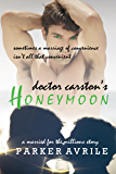 Doctor Carston's Honeymoon (Married for the Millions Book 2)