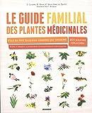 Le guide familial des plantes médicinales