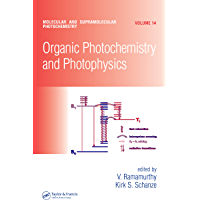 Organic Photochemistry and Photophysics (Molecular and Supramolecular Photochemistry Book 14)