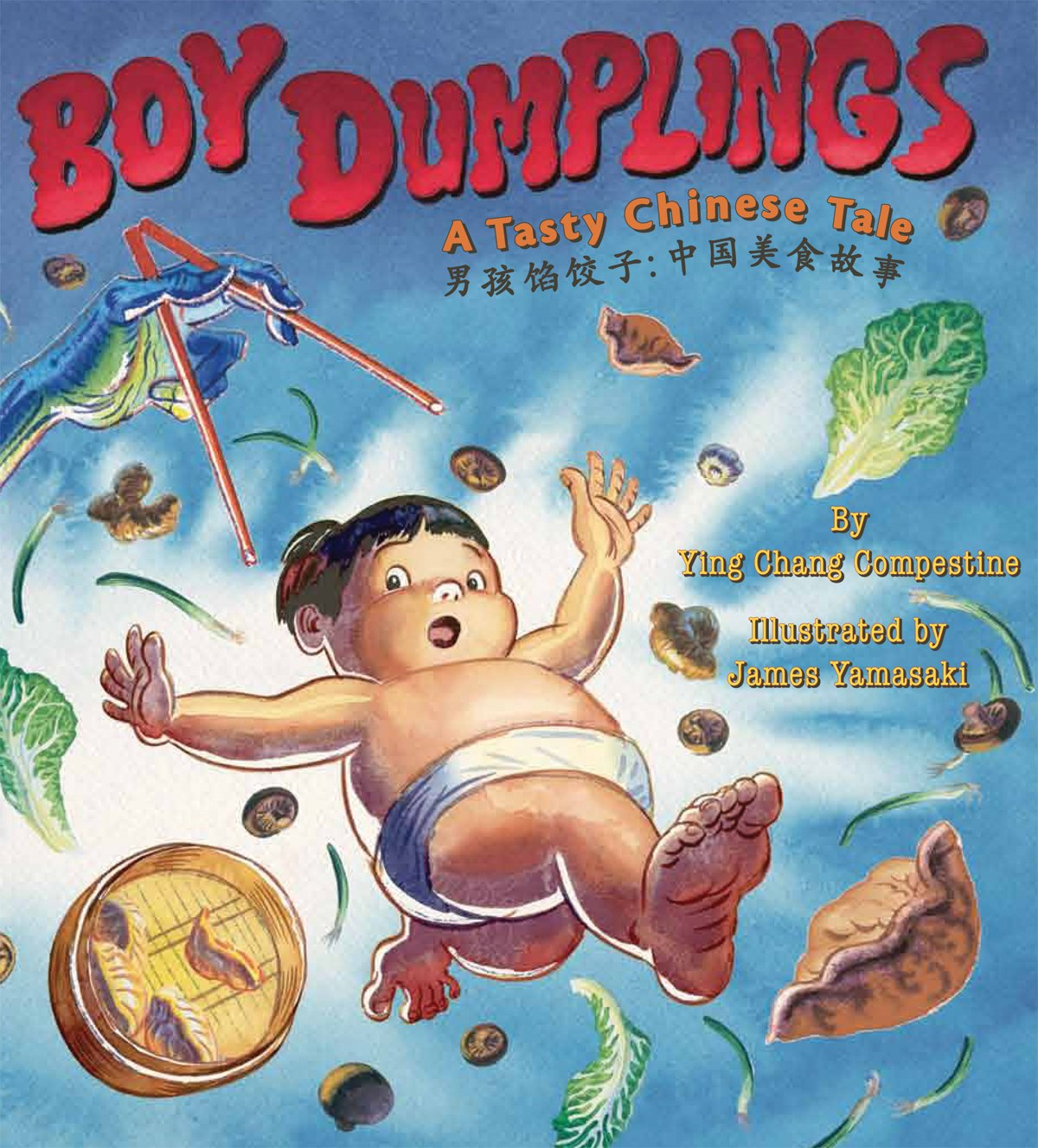 Boy Dumplings: A Tasty Chinese Tale: Ying Chang Compestine, James ...