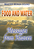 Food and Water – Messages from Heaven (English Edition)