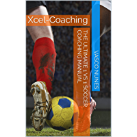 The Ultimate 1 vs 1 Soccer Coaching Manual: Xcel-Coaching
