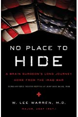 No Place to Hide: A Brain Surgeon's Long Journey Home from the Iraq War Kindle Edition