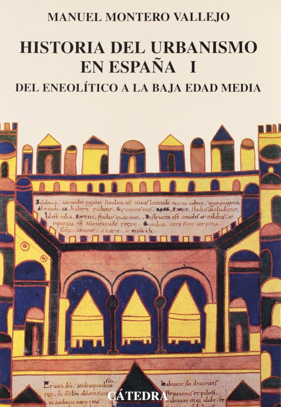 Historia del urbanismo en España: Vol. I. Del Eneolítico a la Baja ...