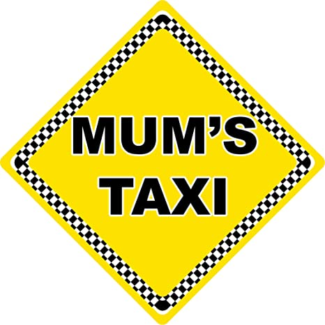 Cartel de coche con texto en inglés Mums Taxi