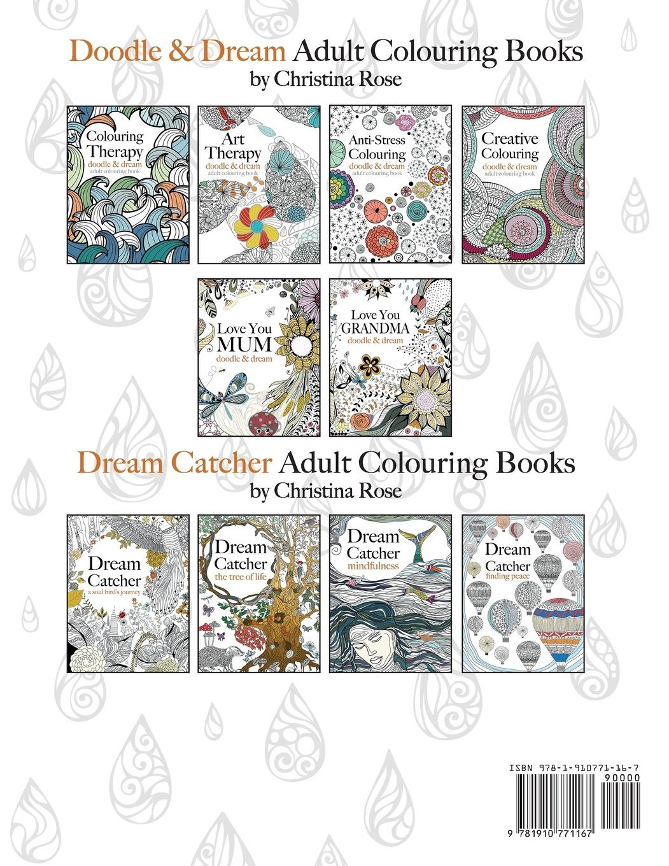 Anti Stress Colouring Doodle Dream A Beautiful Inspiring Calming Book Christina Rose 9781910771167 Amazon Books