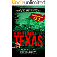 Murderers In Texas: The Shocking True Stories of Killing Out Of Deviant Impulses (Murderers Everywhere Book 3) book cover