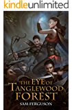 The Eye of Tanglewood Forest (Haymaker Adventures Book 3) (English Edition)