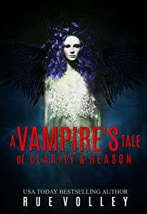 A Vampire's Tale of Clarity and Reason (A Vampire's Tale Book 4)