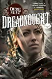 Dreadnought: 2 (The Clockwork Century)