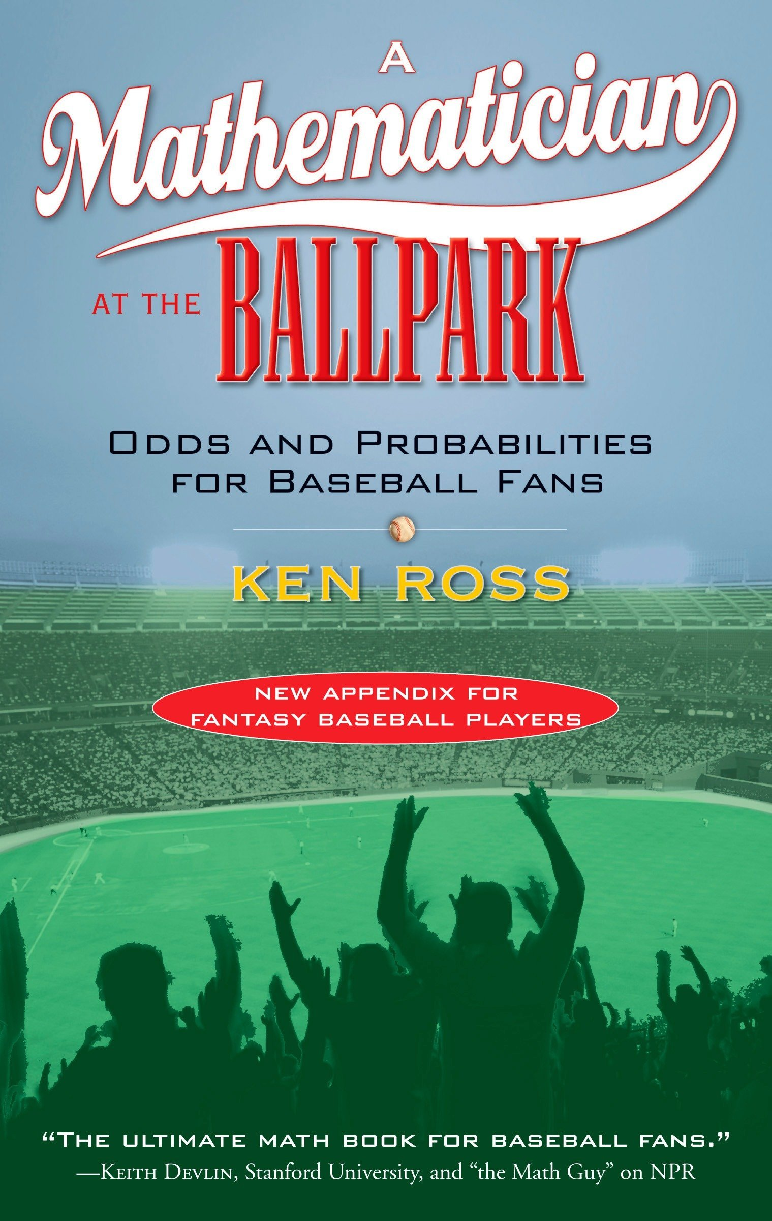 A Mathematician at the Ballpark: Odds and Probabilities for Baseball ...