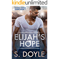Elijah's Hope (Alaska Dating Games Book 1)