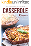 The Most Carefully Selected Casserole Recipes : The Yummiest Casserole Dishes Ever
