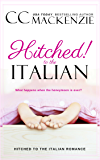 Hitched to the Italian (Hitched to the Italian Romance Book 1)