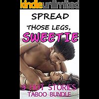 Spread Those Legs, Sweetie (9 Hot Stories Taboo Bundle)
