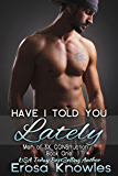 Have I Told You Lately? (The Men of 3X CONStruction Book 1)