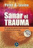 Sanar El Trauma / Healing The Trauma: Un Programa Pionero Para Restaurar La Sabiduría De Tu Cuerpo