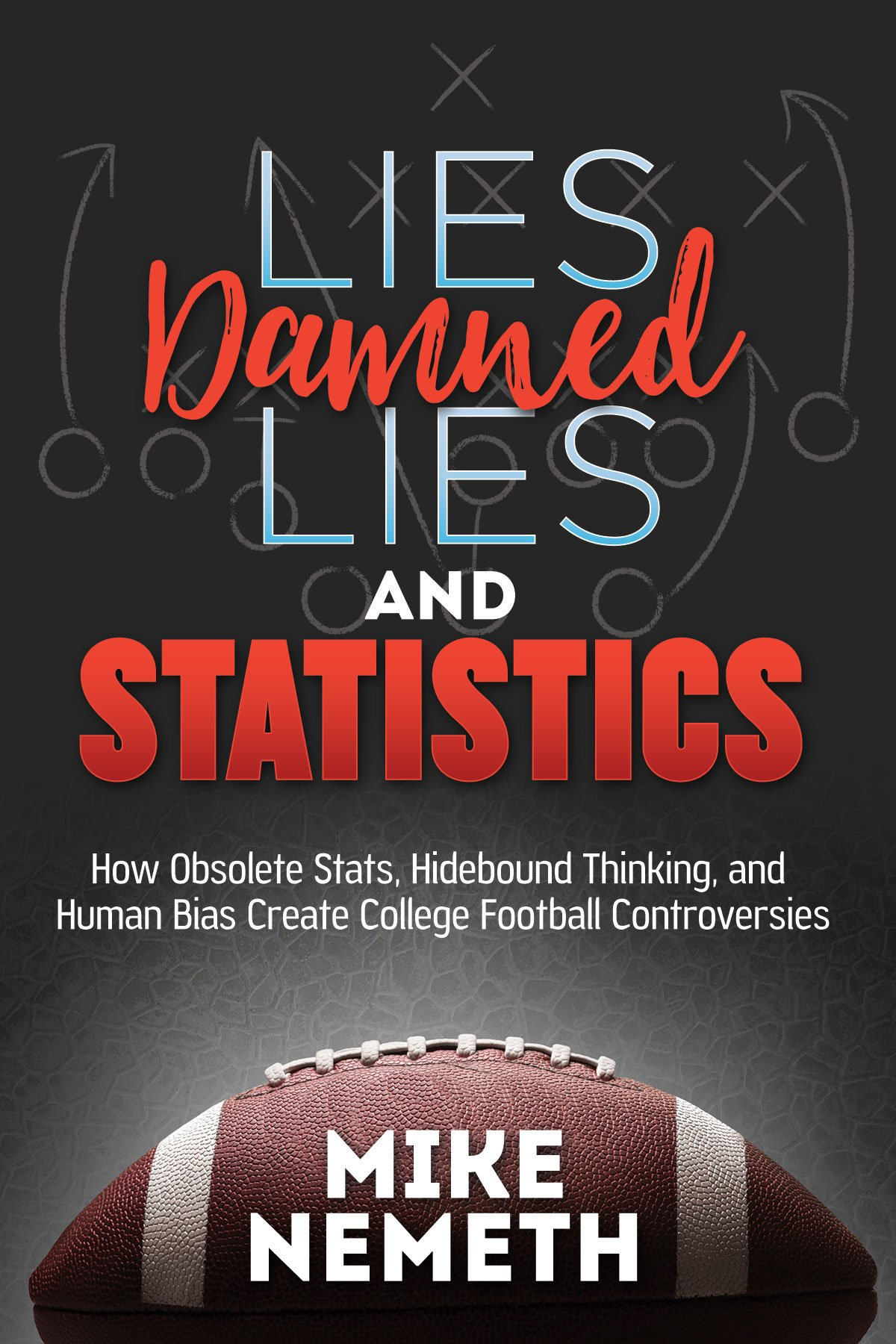 lies-damned-lies-and-statistics-how-obsolete-stats-hidebound-thinking-and-human-bias-create-college-football-controversies