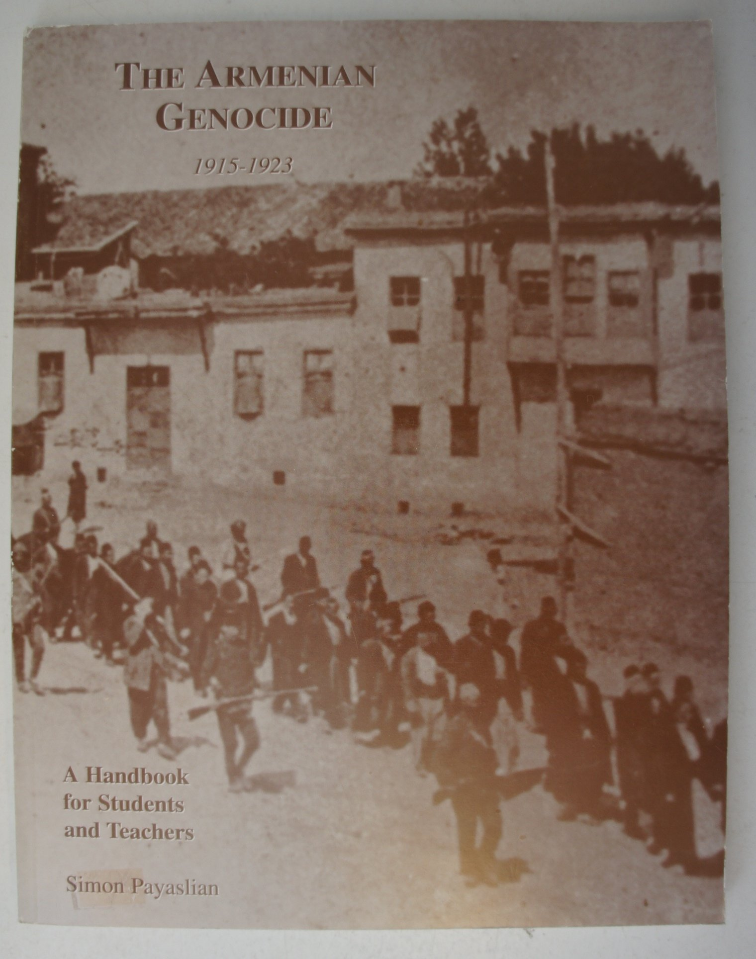 The Armenian Genocide 1915 1923 A Handbook For Students And