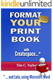 Format YOUR Print Book with Createspace ...and Lulu, using Microsoft Word.