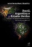 Brasil, Argentina e Estados Unidos: Conflito e integração na América do Sul (da Tríplice Aliança ao Mercosul)