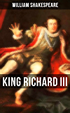 KING RICHARD III: Including The Classic Biography: The Life of William Shakespeare (Signet Classic)