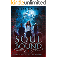 Soul Bound: A Paranormal Reverse Harem Romance (Arcane Arts Academy Book 1)