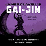 Gai-Jin: The Epic Novel of the Birth of Modern Japan