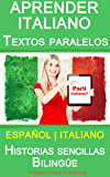 Aprender Italiano - Textos paralelos - Historias sencillas (Español - Italiano) Bilingüe