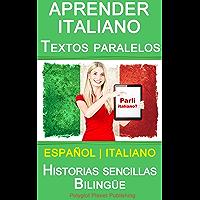 Aprender Italiano - Textos paralelos - Historias sencillas (Español - Italiano) Bilingüe (Spanish Edition)