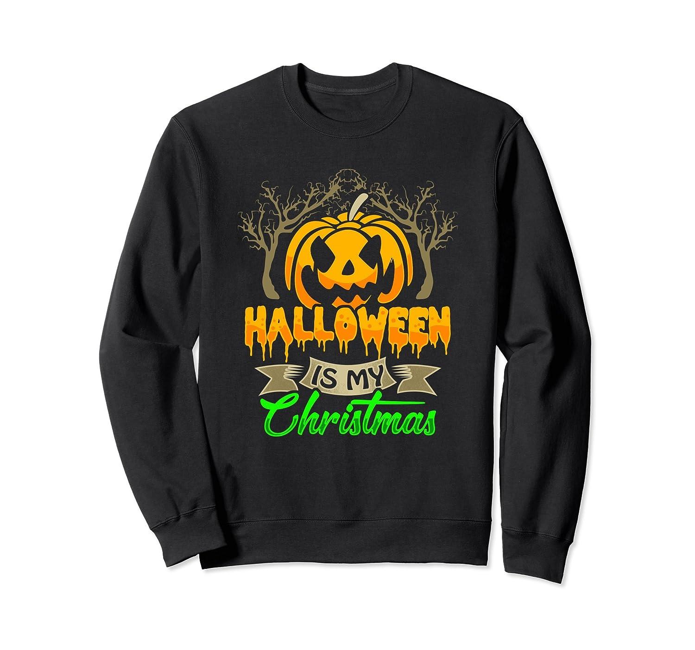 Halloween Is My Christmas Sweatshirt Pumpkin Orange Black-ANZ