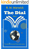 The Dial: A Collection of Science Fiction Short Stories