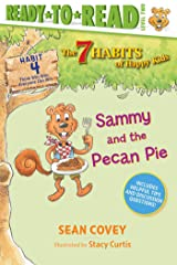 Sammy and the Pecan Pie: Habit 4 (The 7 Habits of Happy Kids) Kindle Edition